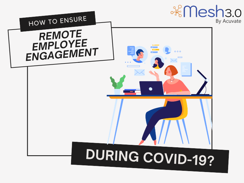 Remote Employee Engagement During Covid 19