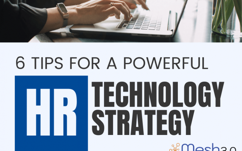6 Tips For A Powerful Hr Technology Strategy