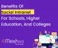 Benefits Of Social Intranet For Schools, Higher Education, And Colleges
