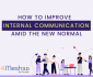 How To Improve Internal Communication Amid The New Normal