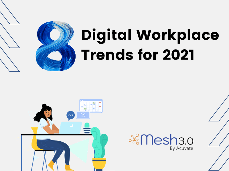 Digital Workplace Trends For 2021