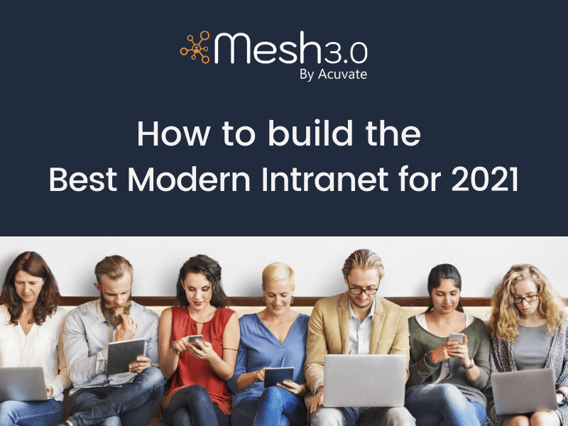 How To Build The Best Modern Intranet For 2021