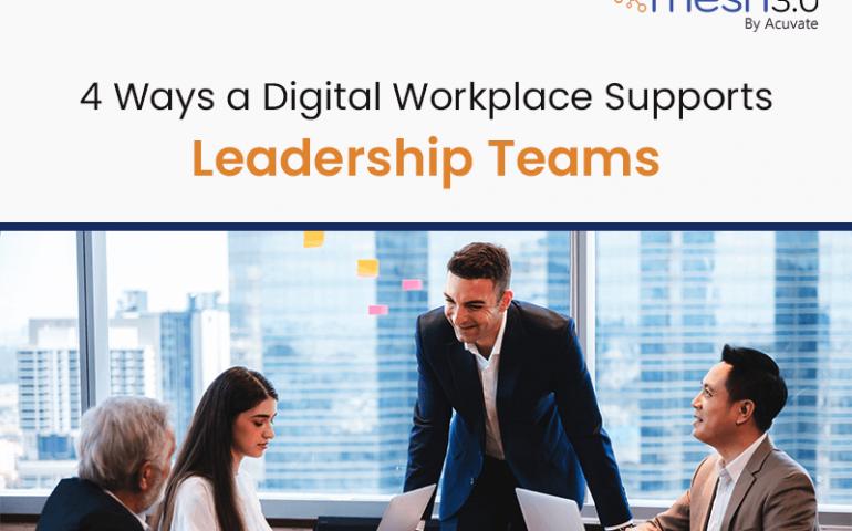 4 Ways A Digital Workplace Supports Leadership Teams