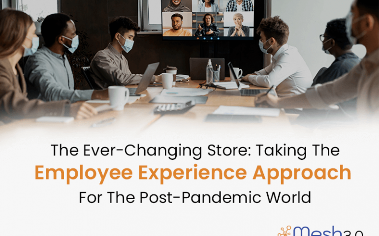 Employee Experience Approach For The Post Pandemic World V1