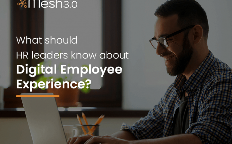 What Should Hr Leaders Know About Digital Employee Experience