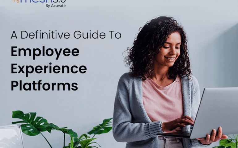 A Definitive Guide To Employee Experience Platforms