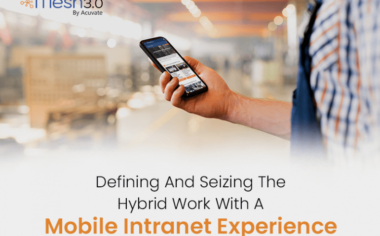 Defining And Seizing The Hybrid Work With A Mobile Intranet Experience