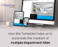 How Site Template Helps Us To Automate The Creation Of Multiple Department Sites