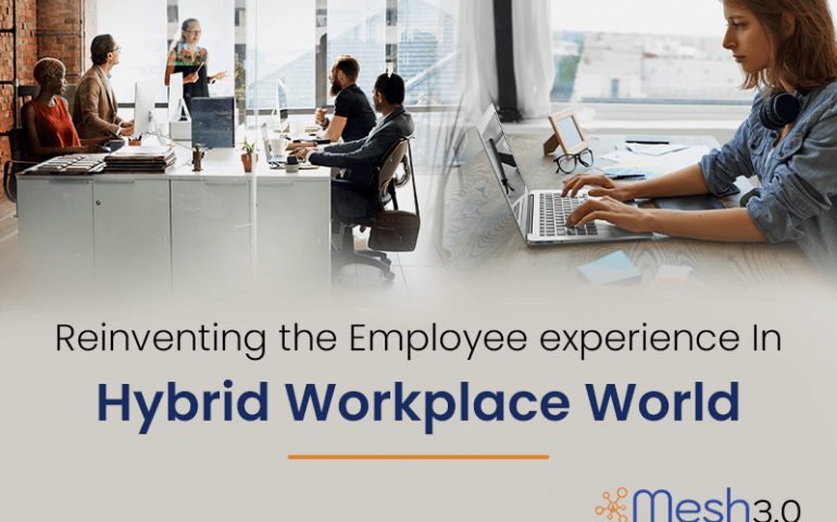 Reinventing The Employee Experience In Hybrid Workplace World